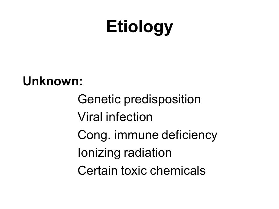 Etiology Unknown: Genetic predisposition Viral infection