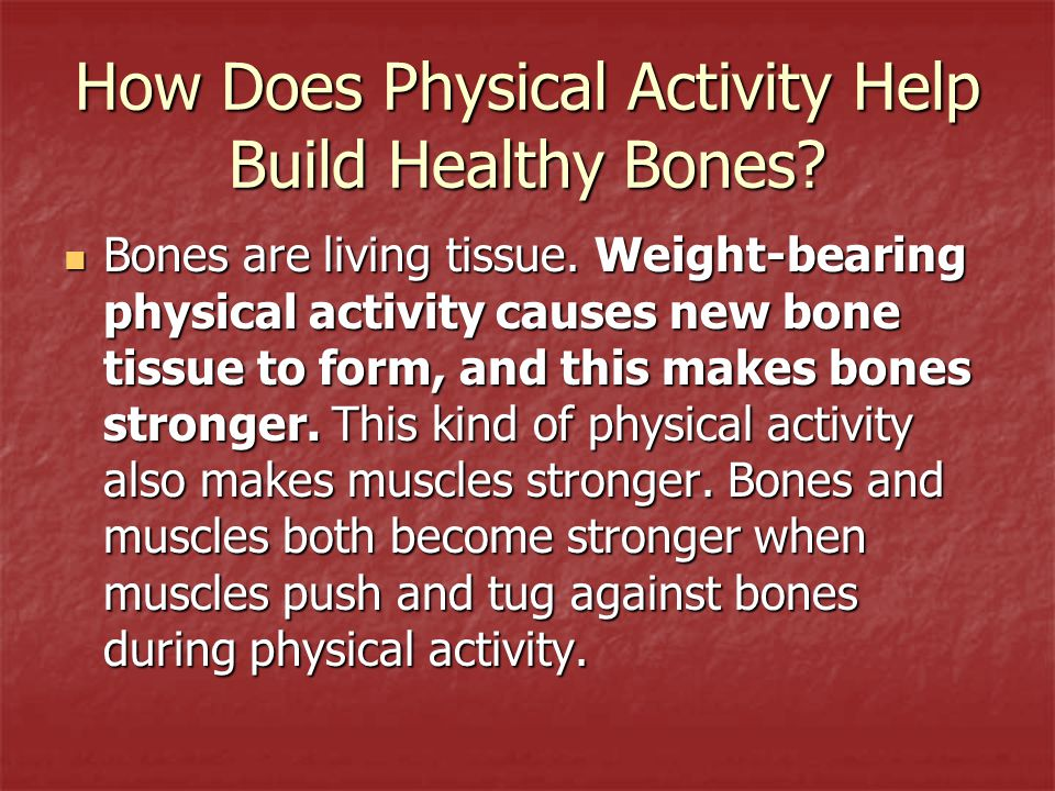 How Does Physical Activity Help Build Healthy Bones