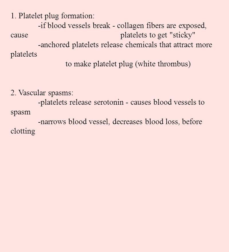 1. Platelet plug formation: