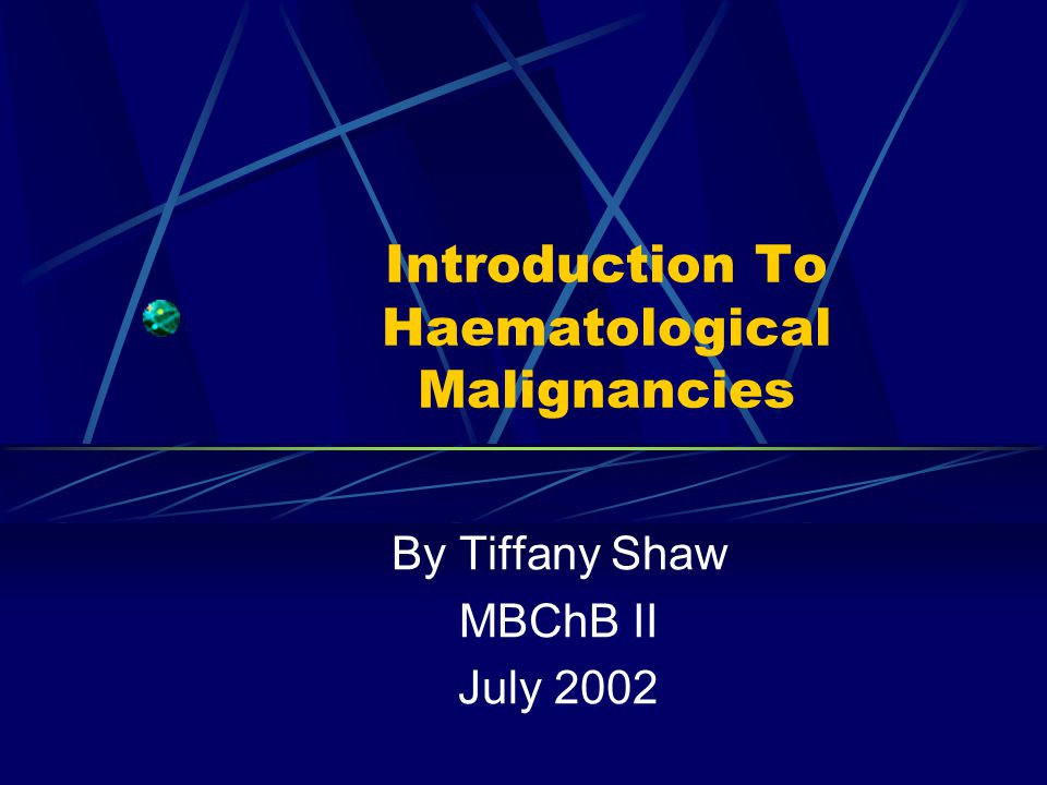 Introduction To Haematological Malignancies
