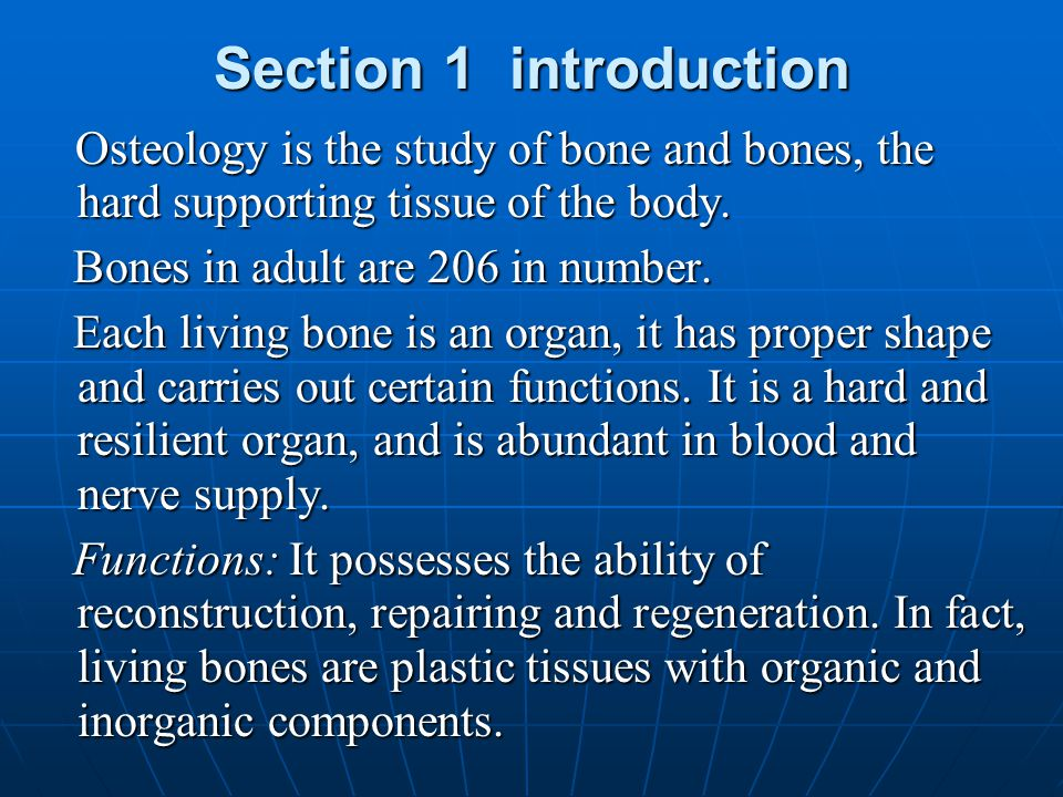 Section 1 introduction Bones in adult are 206 in number.