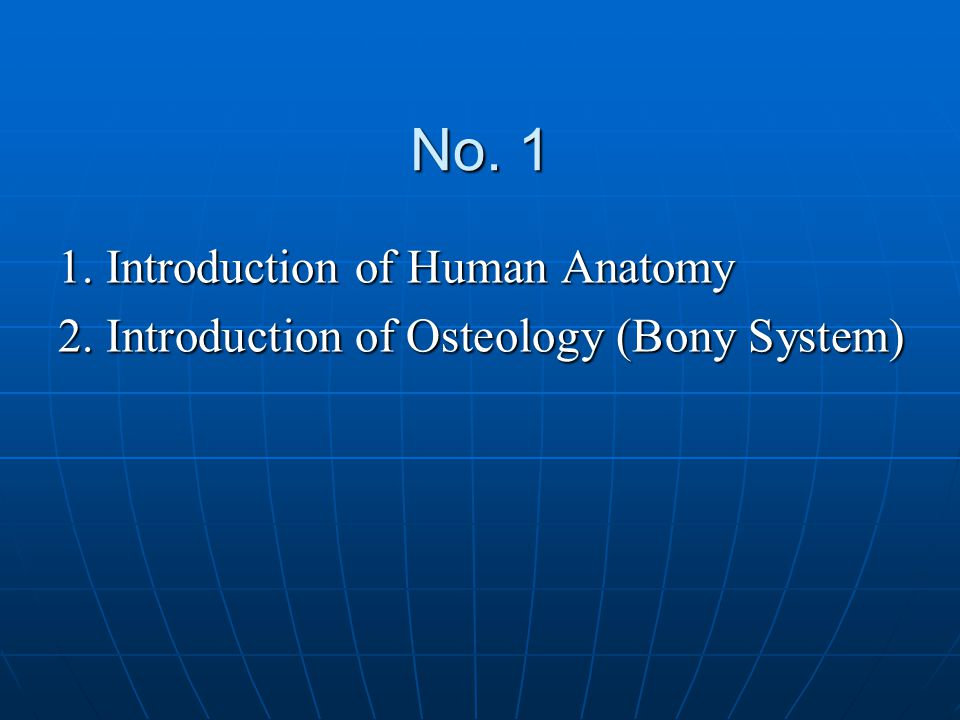 No. 1 1. Introduction of Human Anatomy