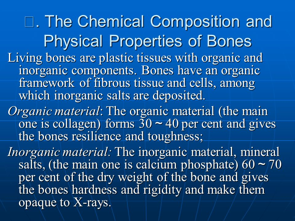 Ⅲ. The Chemical Composition and Physical Properties of Bones