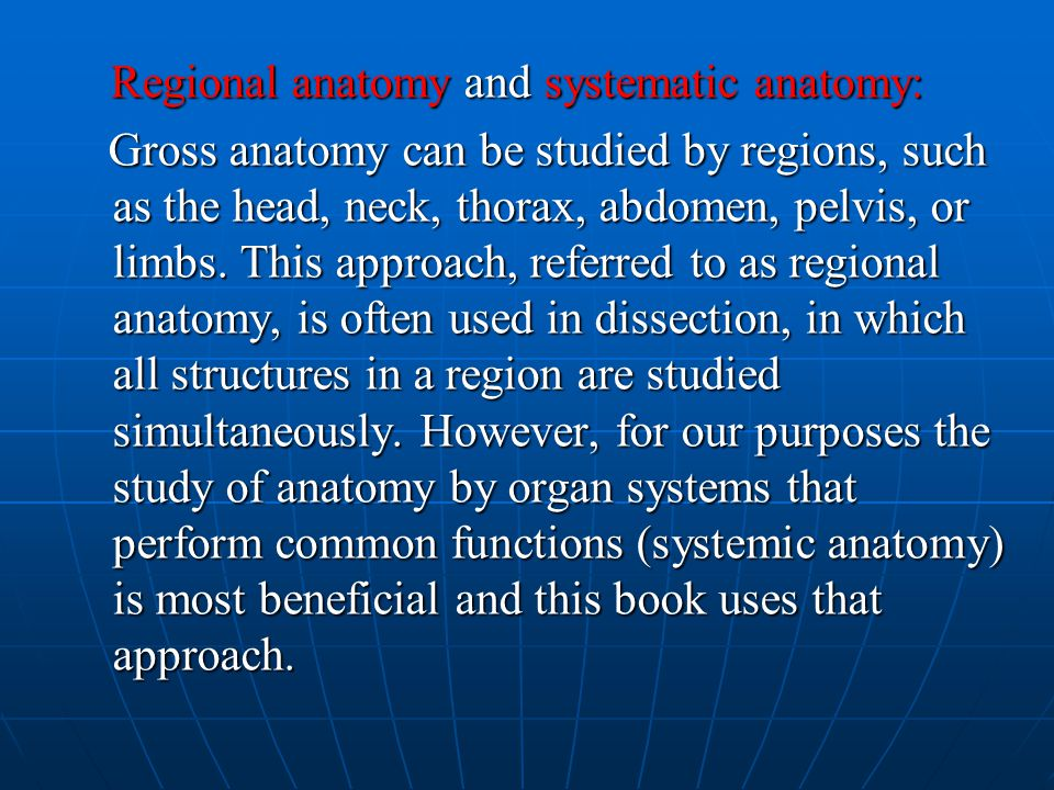 Regional anatomy and systematic anatomy: