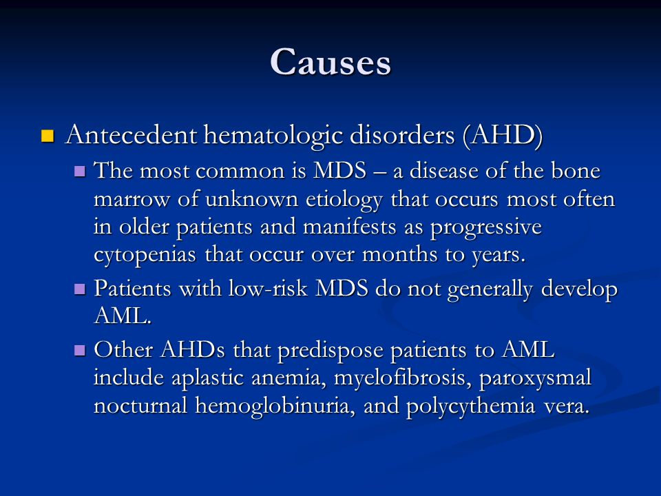 Causes Antecedent hematologic disorders (AHD)