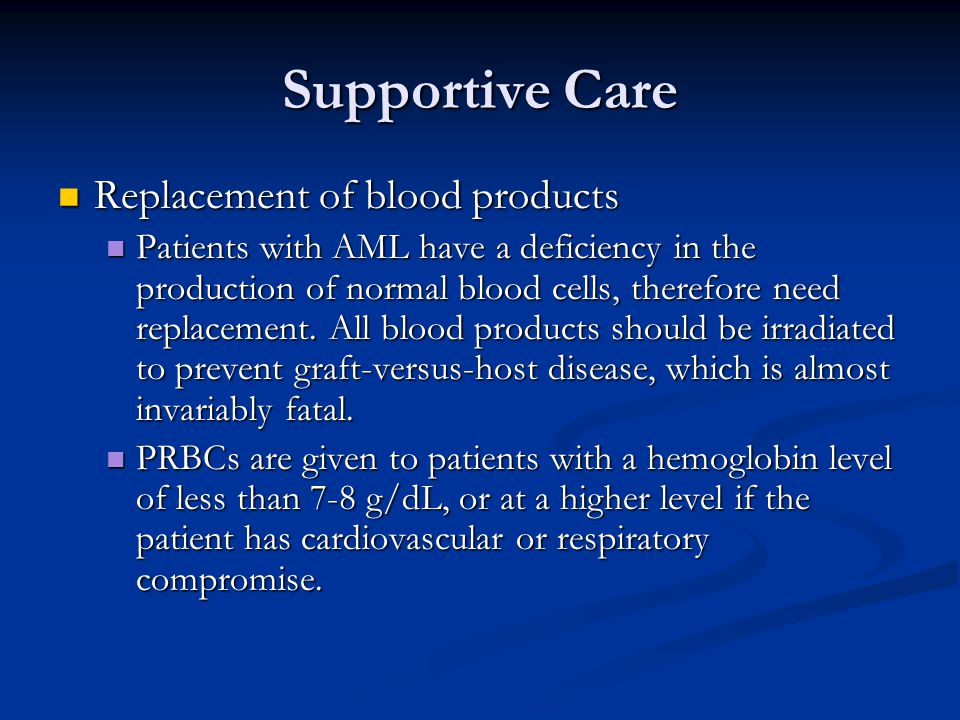 Supportive Care Replacement of blood products