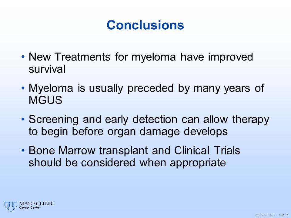 Conclusions New Treatments for myeloma have improved survival