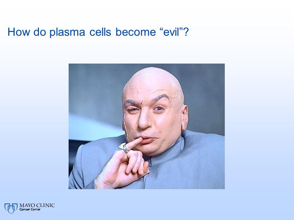 How do plasma cells become evil
