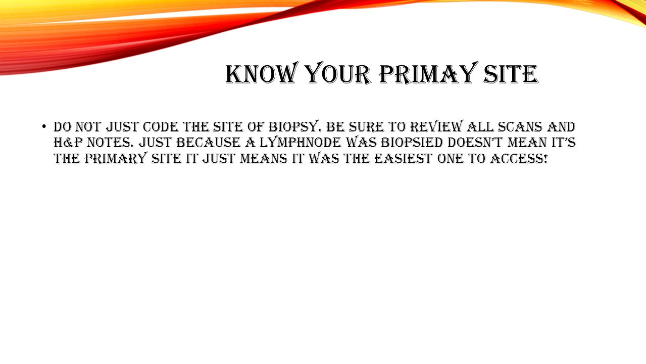 KNOW YOUR PRIMAY SITE