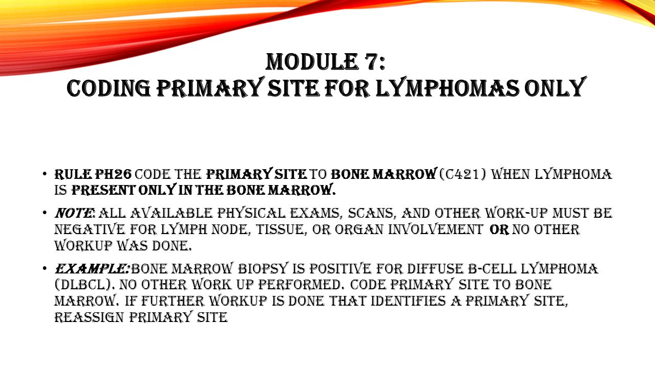 Module 7: Coding Primary Site for Lymphomas Only