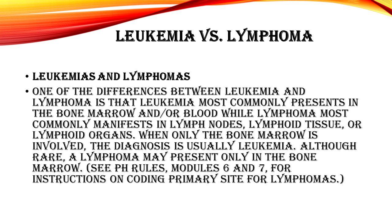 Leukemia vs. Lymphoma Leukemias and Lymphomas