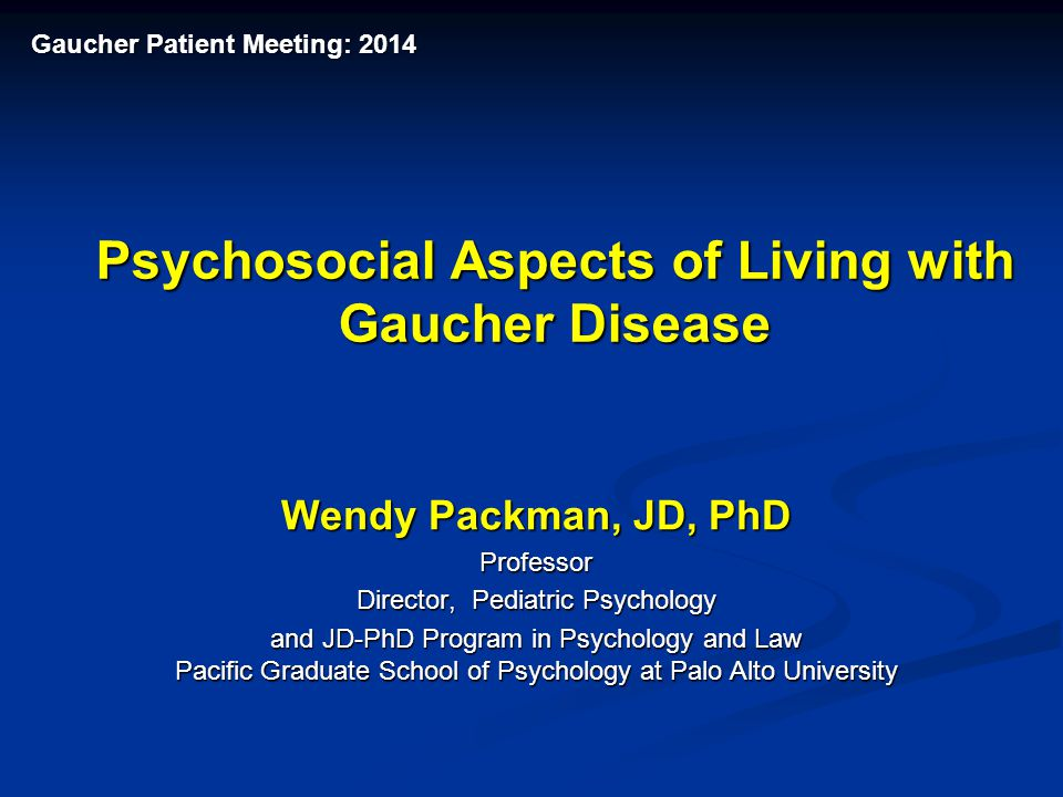 Psychosocial Aspects of Living with Gaucher Disease
