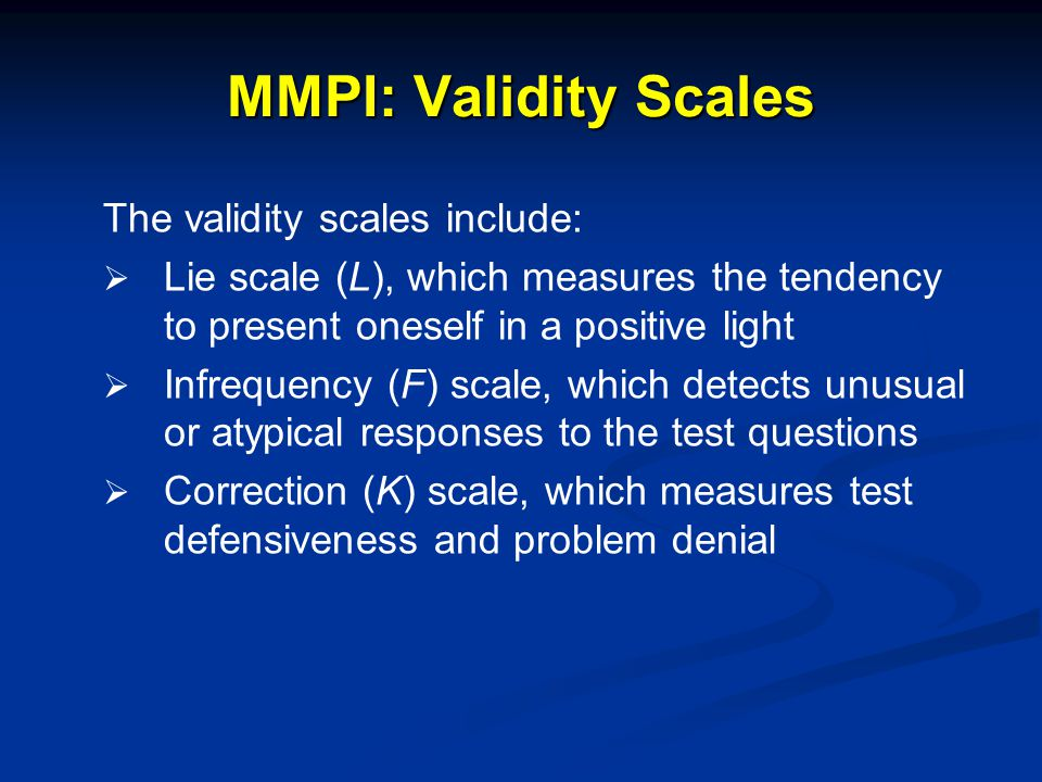 MMPI: Validity Scales The validity scales include: