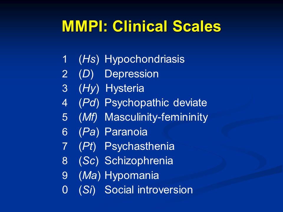 MMPI: Clinical Scales (Hs) Hypochondriasis (D) Depression