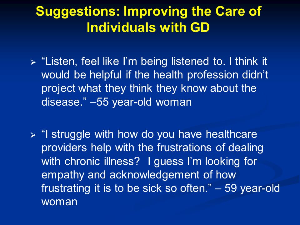 Suggestions: Improving the Care of Individuals with GD