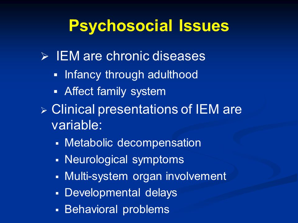 IEM are chronic diseases