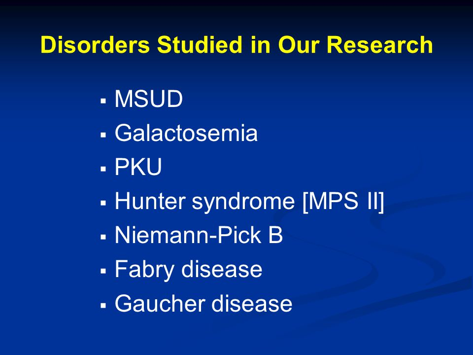 Disorders Studied in Our Research