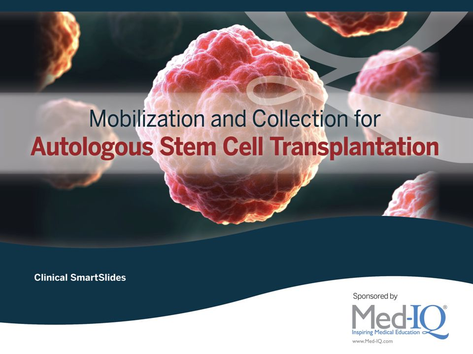 Stem Cell Mobilization and Collection in Autologous Stem Cell Transplantation