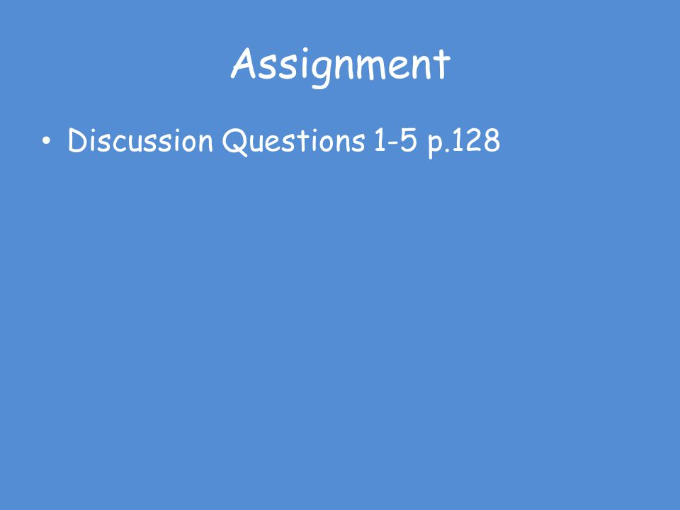 Assignment Discussion Questions 1-5 p.128