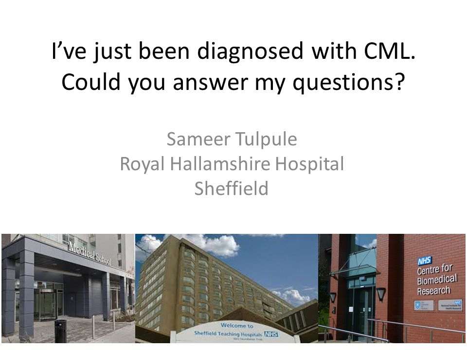 I've just been diagnosed with CML. Could you answer my questions