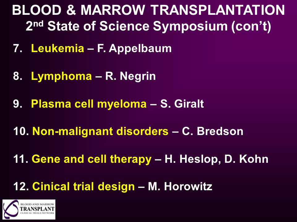 BLOOD & MARROW TRANSPLANTATION 2nd State of Science Symposium (con't)