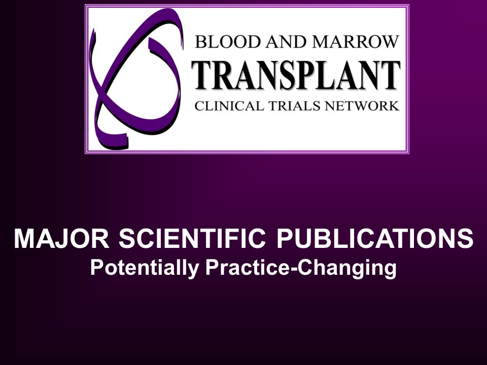 MAJOR SCIENTIFIC PUBLICATIONS Potentially Practice-Changing