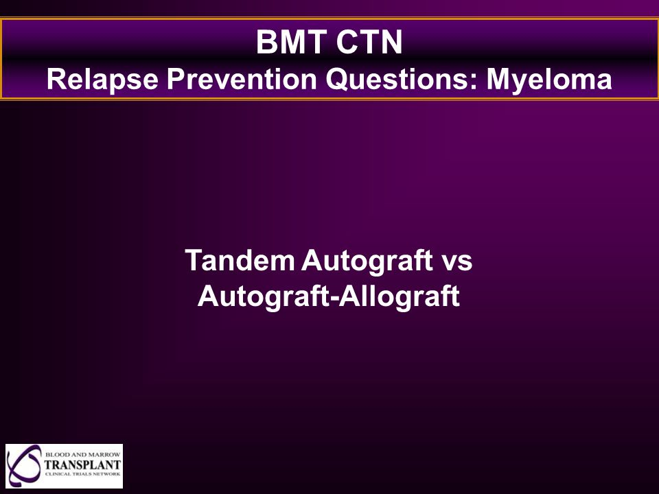 BMT CTN Relapse Prevention Questions: Myeloma