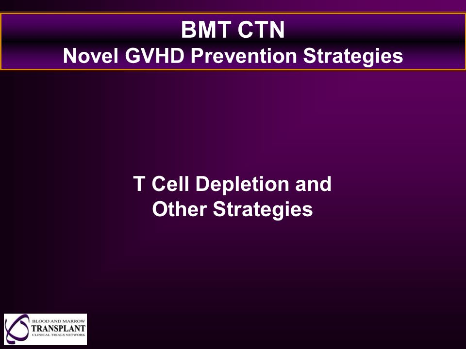 BMT CTN Novel GVHD Prevention Strategies