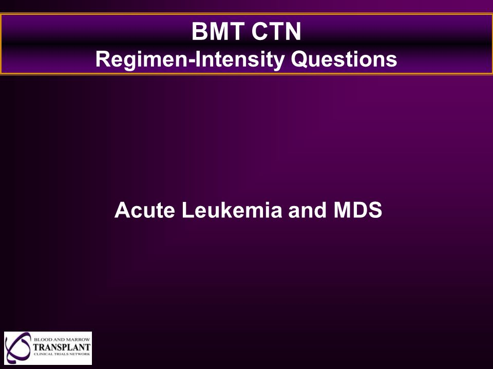 BMT CTN Regimen-Intensity Questions
