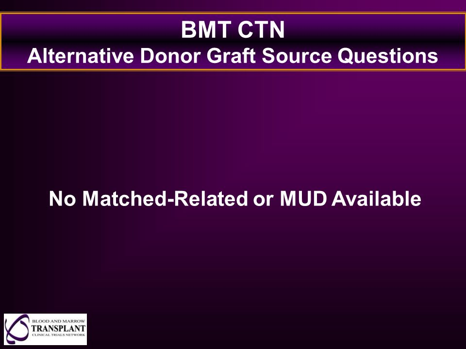 BMT CTN Alternative Donor Graft Source Questions