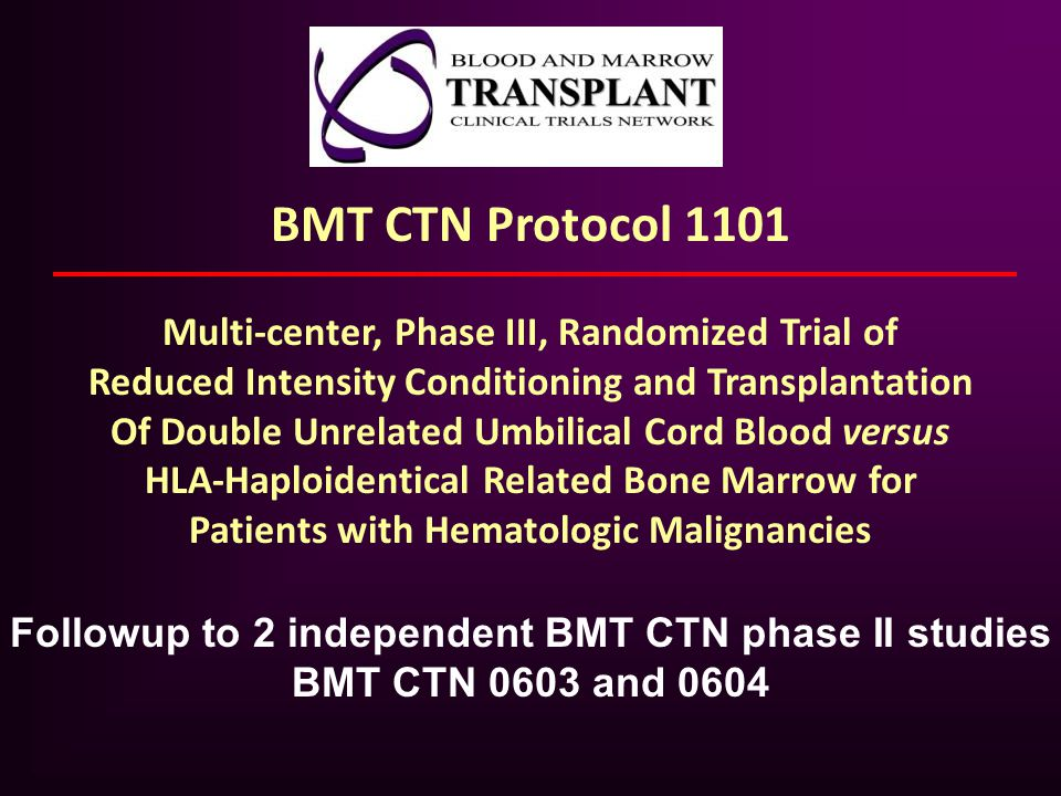 BMT CTN Protocol 1101 Multi-center, Phase III, Randomized Trial of