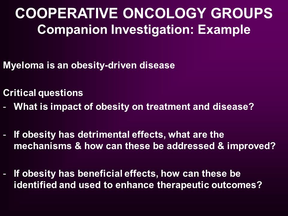 COOPERATIVE ONCOLOGY GROUPS Companion Investigation: Example