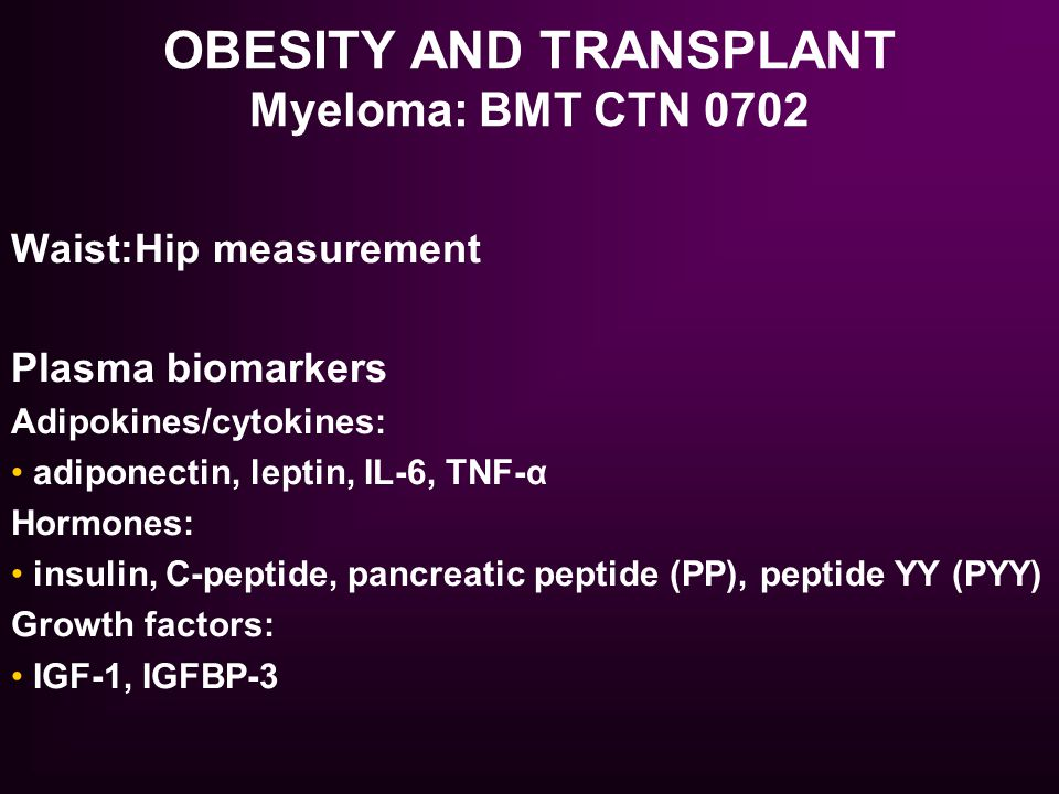 OBESITY AND TRANSPLANT Myeloma: BMT CTN 0702