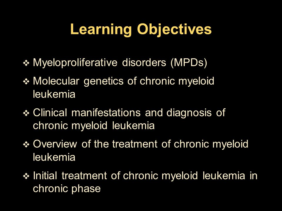 Learning Objectives Myeloproliferative disorders (MPDs)