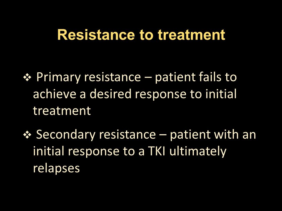 Resistance to treatment