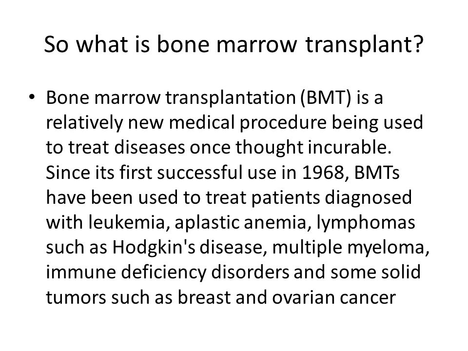 So what is bone marrow transplant