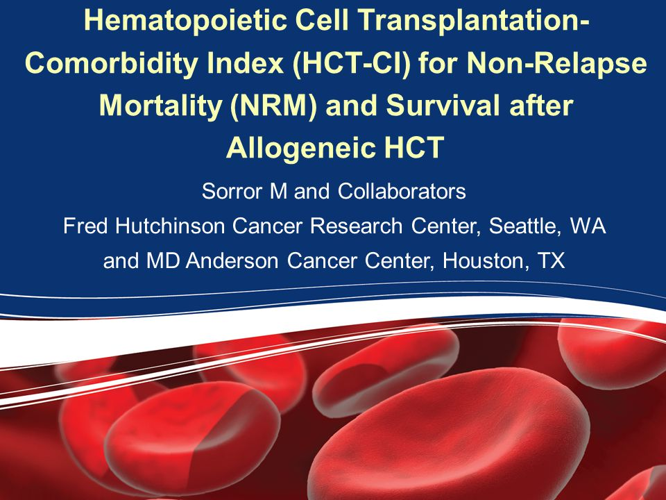 Hematopoietic Cell Transplantation-Comorbidity Index (HCT-CI) for Non-Relapse Mortality (NRM) and Survival after Allogeneic HCT