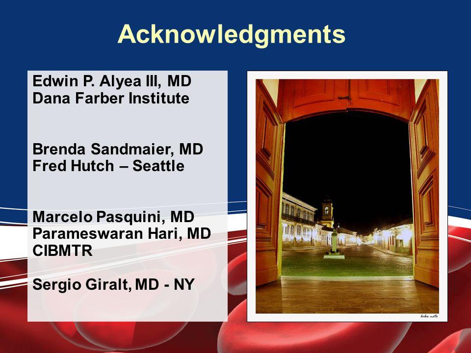 Acknowledgments Edwin P. Alyea III, MD Dana Farber Institute