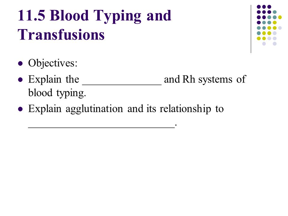 11.5 Blood Typing and Transfusions