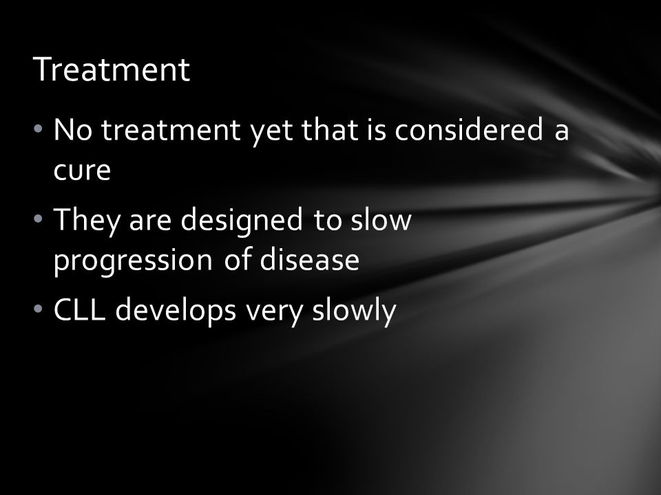 Treatment No treatment yet that is considered a cure