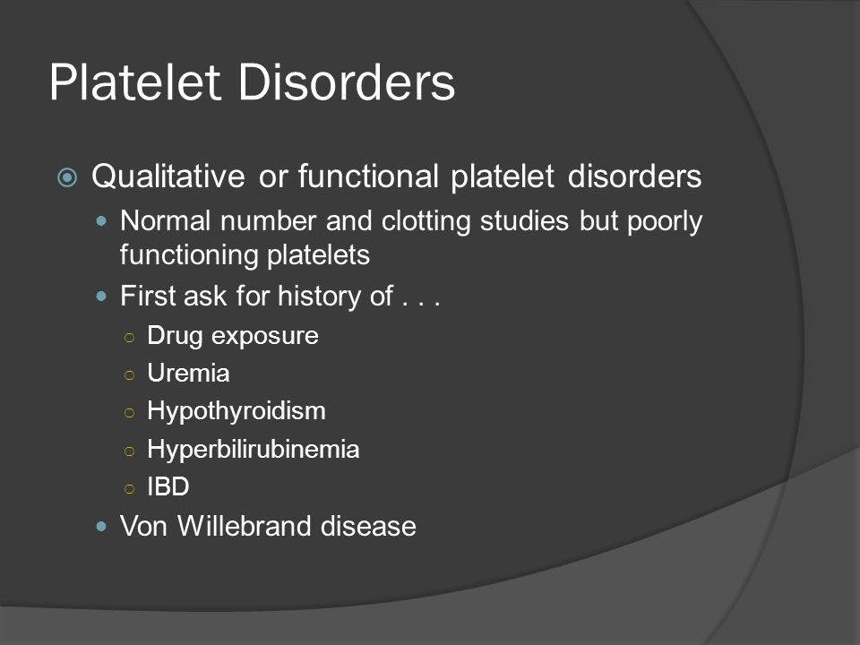 Platelet Disorders Qualitative or functional platelet disorders