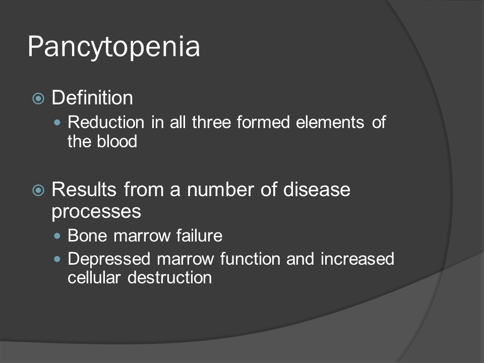 Pancytopenia Definition Results from a number of disease processes
