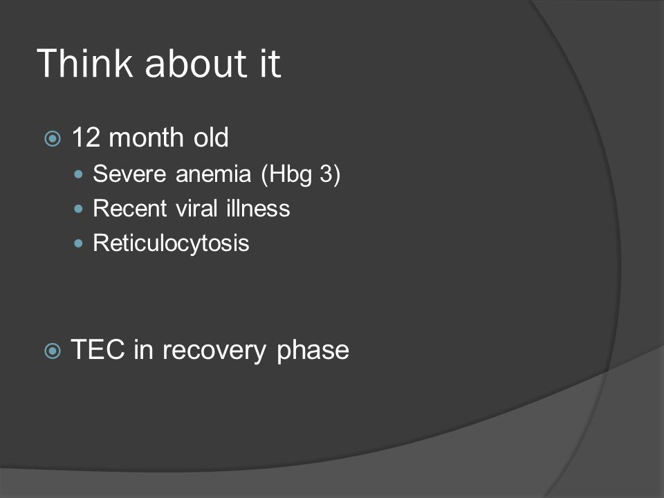 Think about it 12 month old TEC in recovery phase