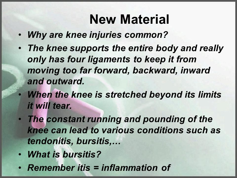 New Material Why are knee injuries common