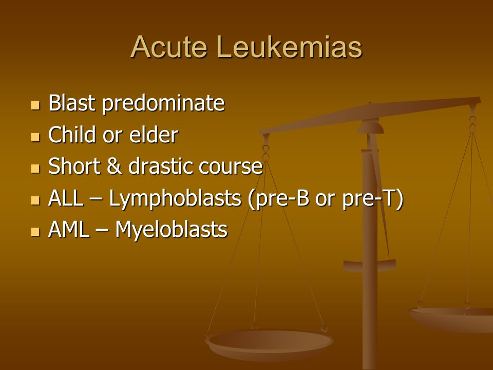 Acute Leukemias Blast predominate Child or elder