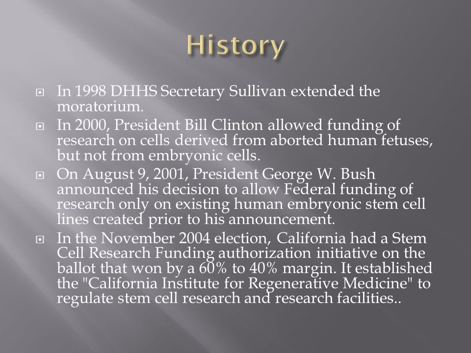 History In 1998 DHHS Secretary Sullivan extended the moratorium.