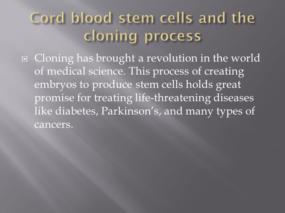 Cord blood stem cells and the cloning process
