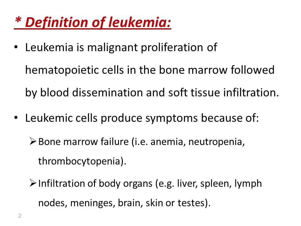 * Definition of leukemia:
