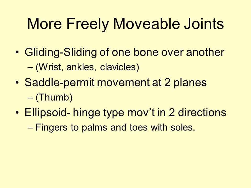 More Freely Moveable Joints