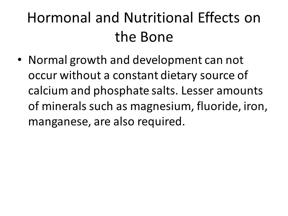 Hormonal and Nutritional Effects on the Bone